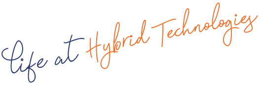 Life at Hybrid Technologies