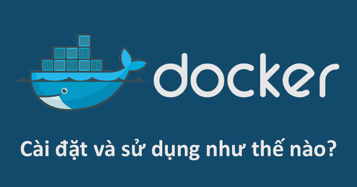 Hướng dẫn sử dụng Docker cơ bản