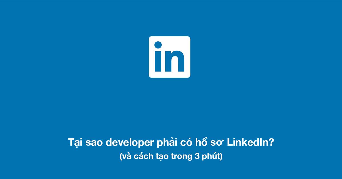 2019 rồi, đã đến lúc developer phải có một hồ sơ LinkedIn (trong 3 phút)