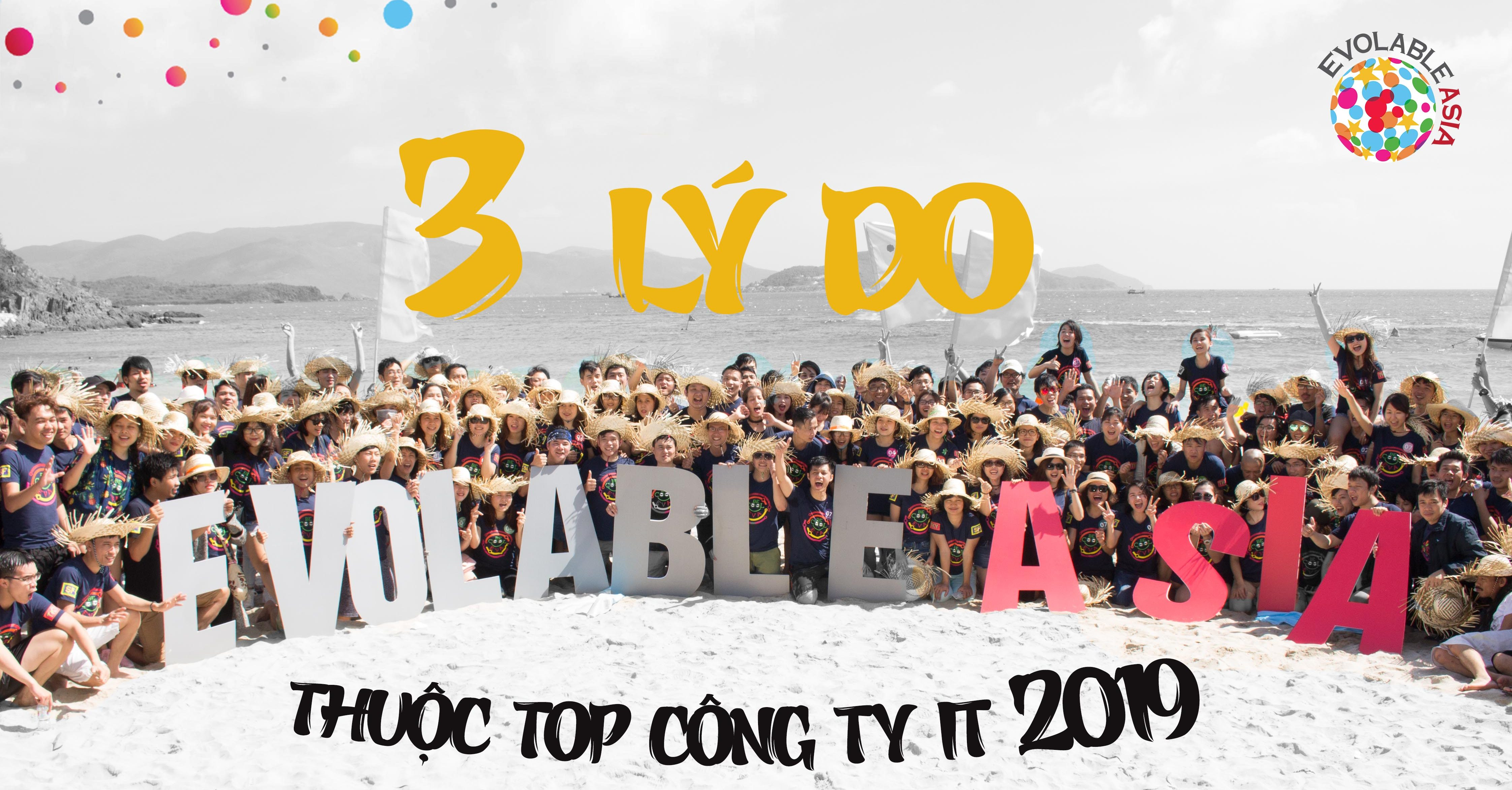 Top công ty IT 2019: 3 lý do EVOLABLE ASIA nằm trong Top