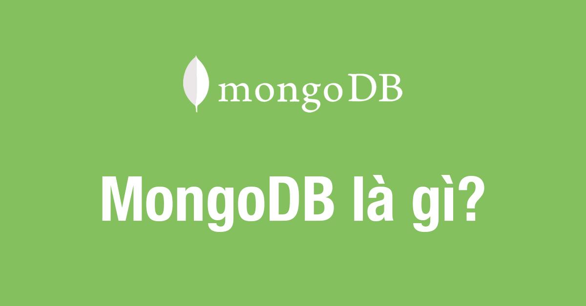 MongoDB là gì? Những kiến thức cơ bản về MongoDB