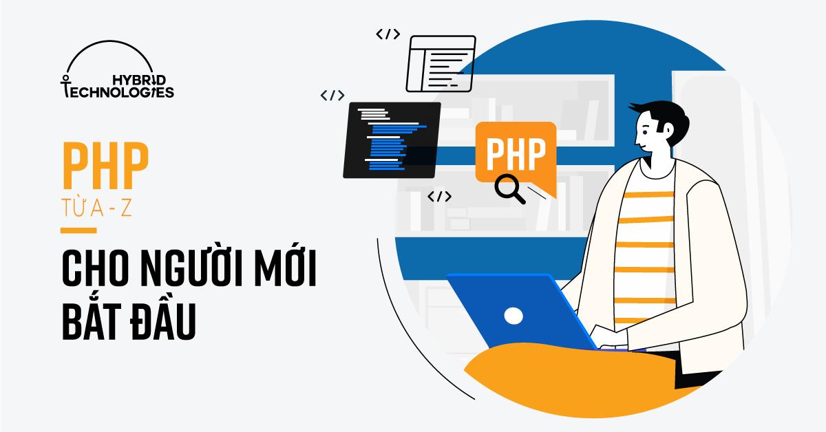 CÁCH HỌC LẬP TRÌNH PHP CHO NGƯỜI MỚI BẮT ĐẦU