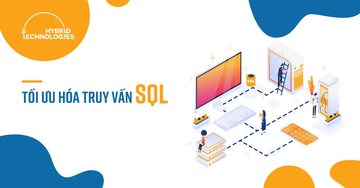 TỐI ƯU HÓA TRUY VẤN SQL