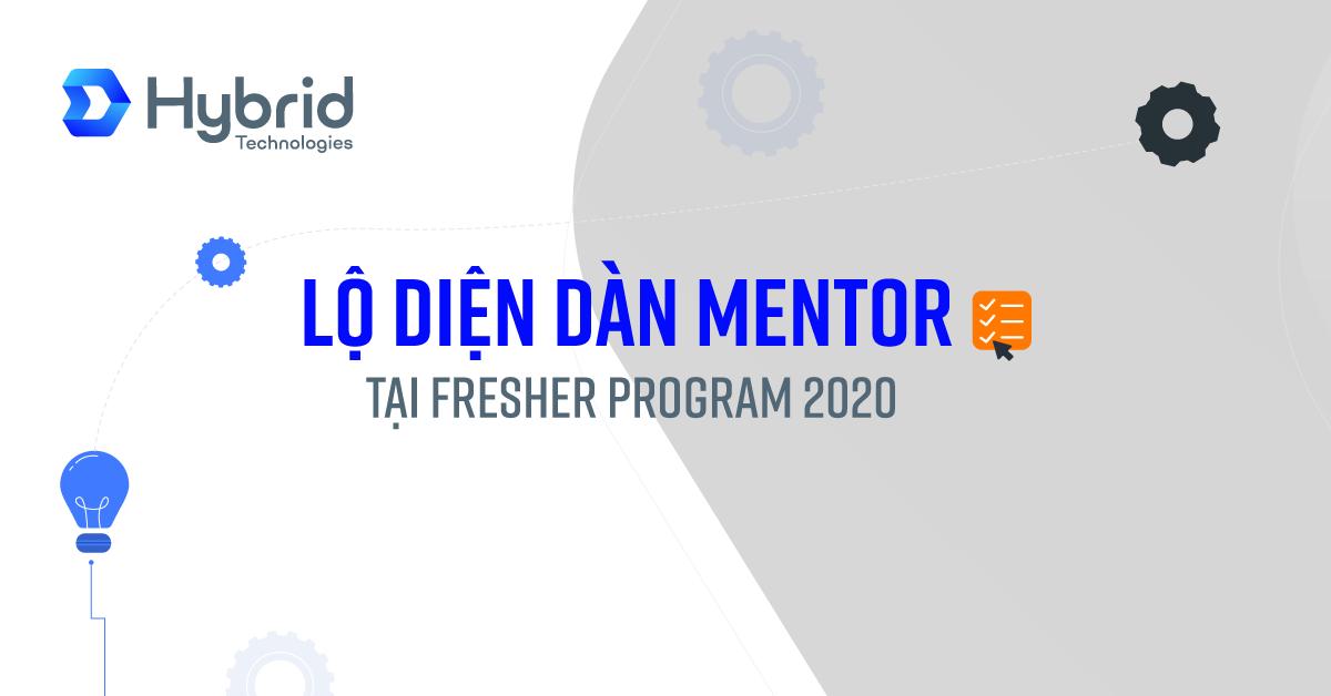 LỘ DIỆN DÀN MENTOR TẠI FRESHER PROGRAM 2020