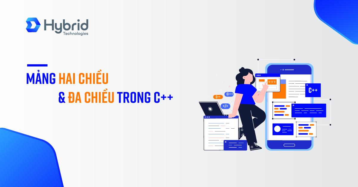 MẢNG HAI CHIỀU & ĐA CHIỀU TRONG C++
