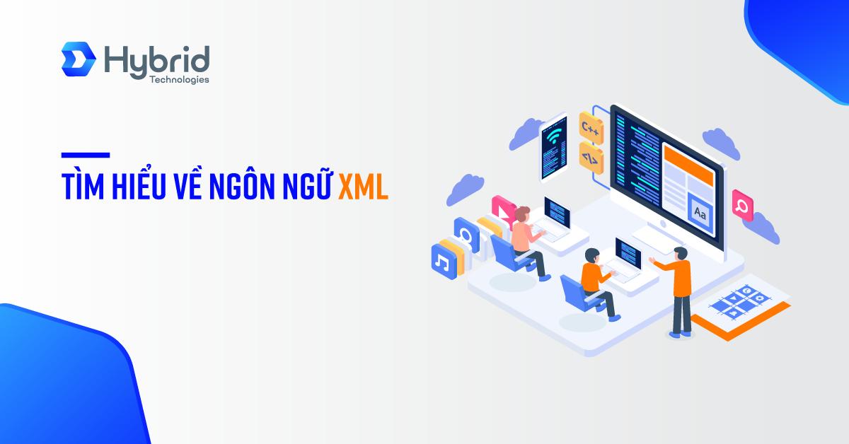 TÌM HIỂU VỀ NGÔN NGỮ XML