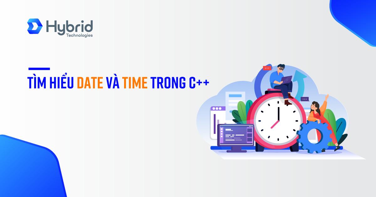 TÌM HIỂU DATE VÀ TIME TRONG C++